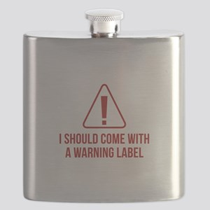 I Should Come With A Warning Label Flask