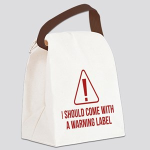 I Should Come With A Warning Label Canvas Lunch Ba