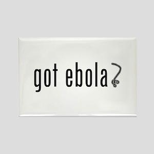 got ebola? Rectangle Magnet