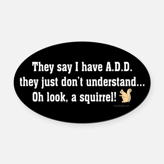 ADD Squirrel B/W Oval Car Magnet