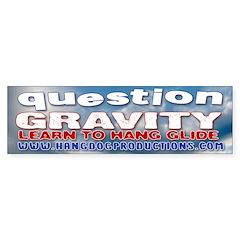 Question Gravity<br>Bumper Bumper Sticker