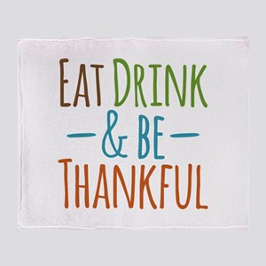 Eat Drink Be Thankful Throw Blanket