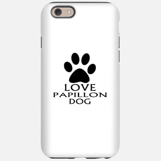 Love Papillon Dog iPhone 6/6s Tough Case