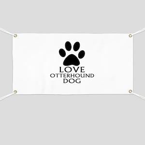 Love Otterhound Dog Banner