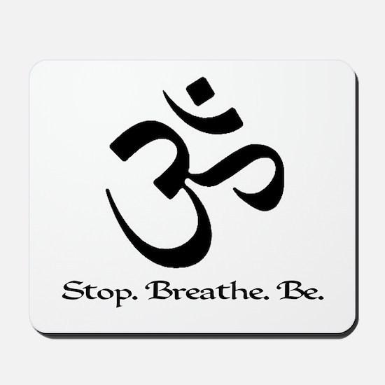 Om: Breathe & Be. Mousepad