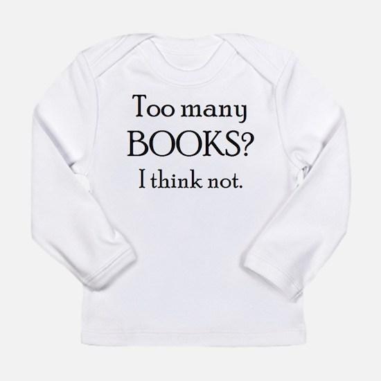 too many books Long Sleeve T-Shirt