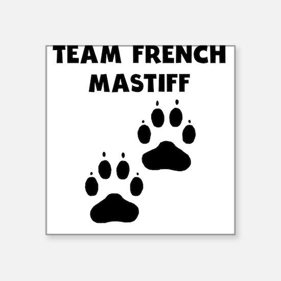 Team French Mastiff Sticker