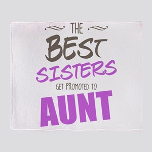 Great Sisters Get Promoted To Aunt Blankets Cafepress