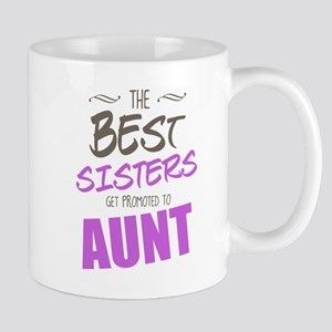 Great Sisters Get Promoted To Aunt Mugs