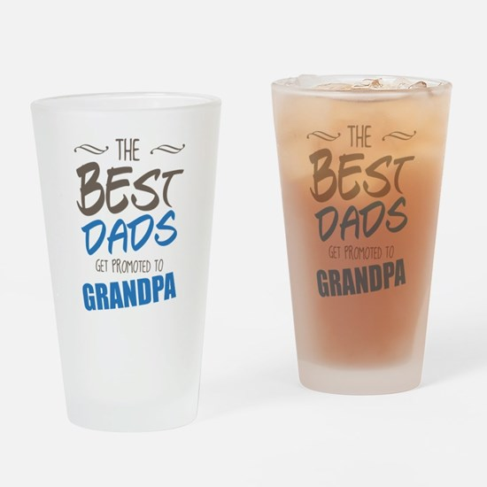Great Dads Get Promoted to Grandpa Drinking Glass