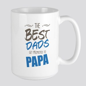 Great Dads Get Promoted to Papa Mugs