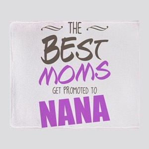 Best Moms Get Promoted to Nana Throw Blanket