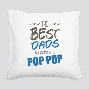Great Dads Get Promoted to Pop Pop Square Canvas P