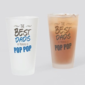 Great Dads Get Promoted to Pop Pop Drinking Glass