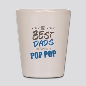 Great Dads Get Promoted to Pop Pop Shot Glass