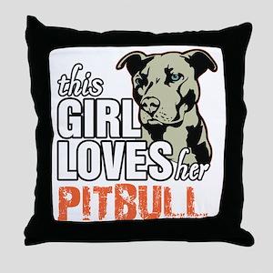 This Girl Loves Her Pitbull Throw Pillow