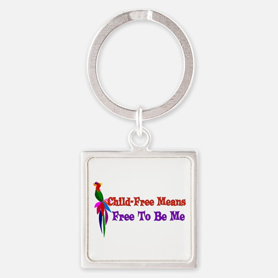 Child-Free To Be Me Keychains