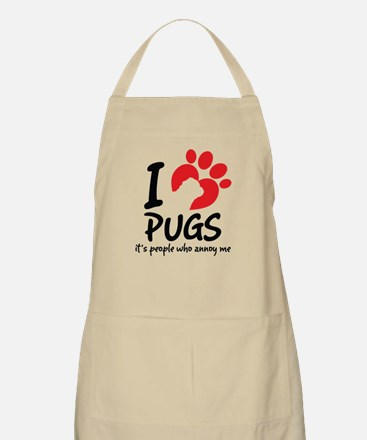 I Love Pugs It's People Who Annoy Me Apron