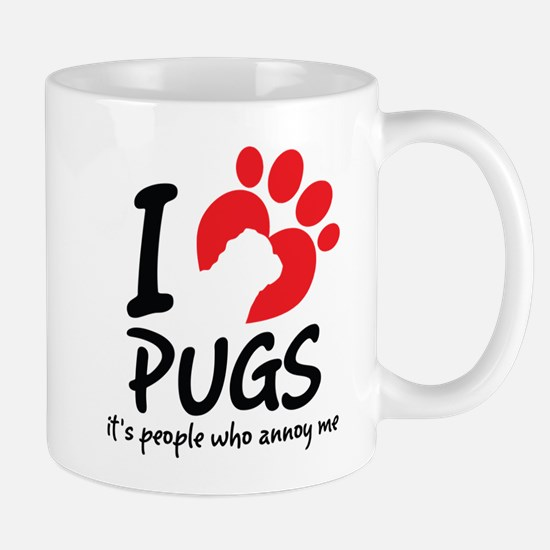 I Love Pugs It's People Who Annoy Me Mugs