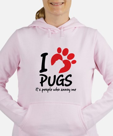 I Love Pugs It's People Who Annoy Me Women's Hoode