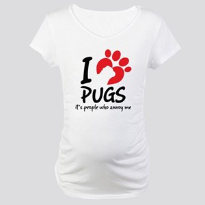 I Love Pugs It's People Who Annoy Me Maternity T-S
