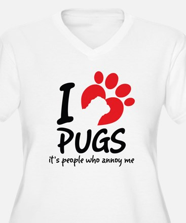 I Love Pugs It's People Who Annoy Me Plus Size T-S