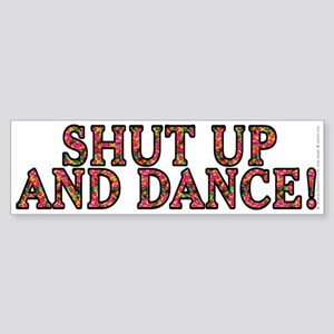Shut up and dance! - Sticker (Bumper)