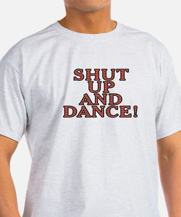 Shut up and dance! - T-Shirt