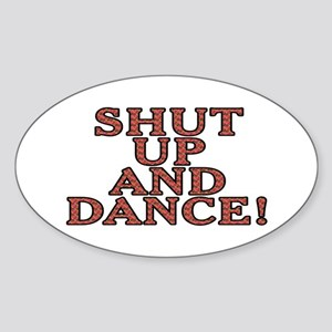 Shut up and dance! - Sticker (Oval)