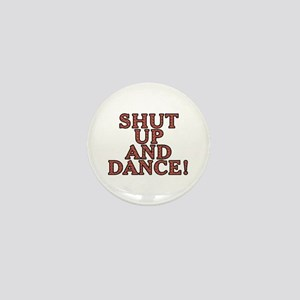 Shut up and dance! - Mini Button