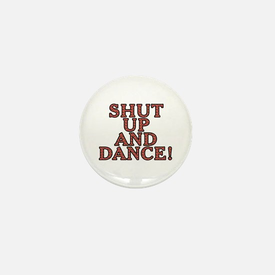 Shut up and dance! - Mini Button