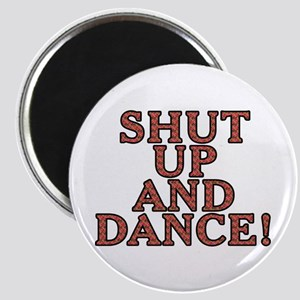 Shut up and dance! - Magnet
