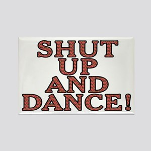 Shut up and dance! - Rectangle Magnet