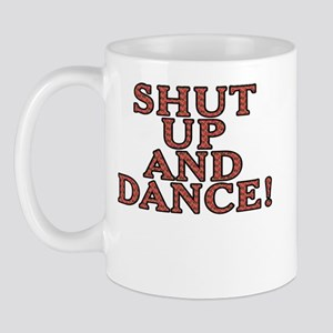 Shut up and dance! - Mug