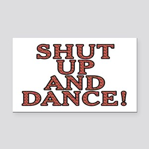 Shut up and dance! - Rectangle Car Magnet