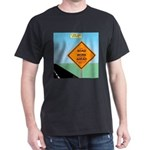 Road Work Ahead Maybe Dark T-Shirt