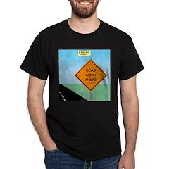 Road Work Ahead Maybe T-Shirt