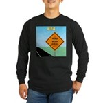 Road Work Ahead Maybe Long Sleeve Dark T-Shirt
