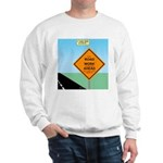 Road Work Ahead Maybe Sweatshirt