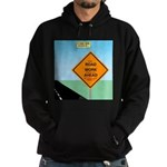 Road Work Ahead Maybe Hoodie (dark)