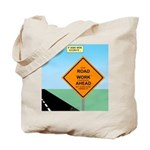 Road Work Ahead Maybe Tote Bag