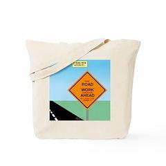 Road Work Ahead Maybe Tote Bag