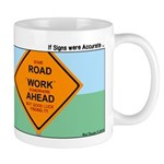 Road Work Ahead Maybe Mug