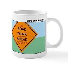 Road Work Ahead Maybe Mug