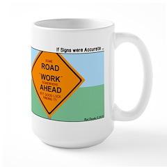 Road Work Ahead Maybe Large Mug