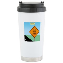 Road Work Ahead Maybe Stainless Steel Travel Mug