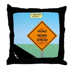 Road Work Ahead Maybe Throw Pillow
