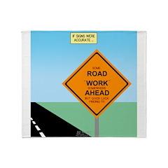 Road Work Ahead Maybe Throw Blanket
