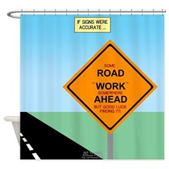 Road Work Ahead Maybe Shower Curtain
