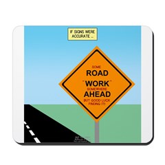 Road Work Ahead Maybe Mousepad
